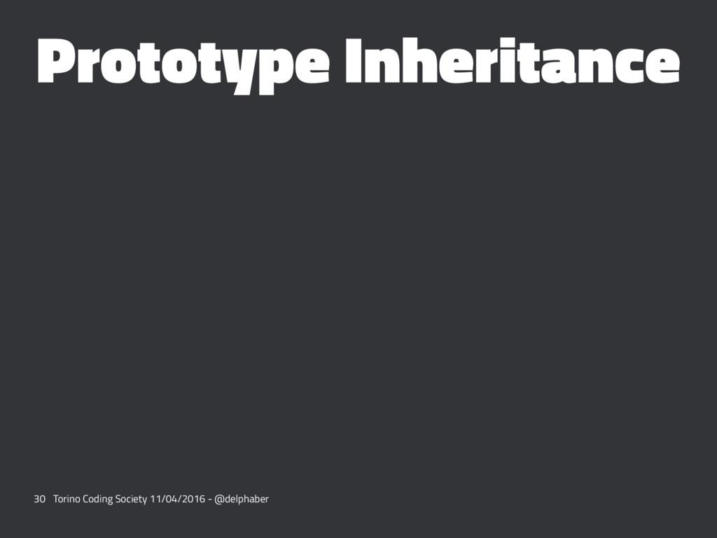 Prototype Inheritance 30 Torino Coding Society ...