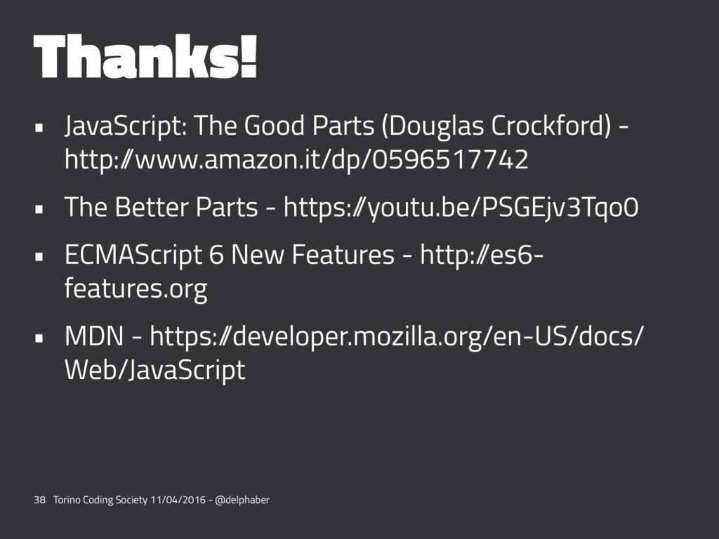 Thanks! • JavaScript: The Good Parts (Douglas C...