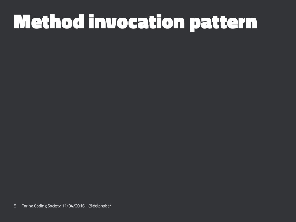 Method invocation pattern 5 Torino Coding Socie...