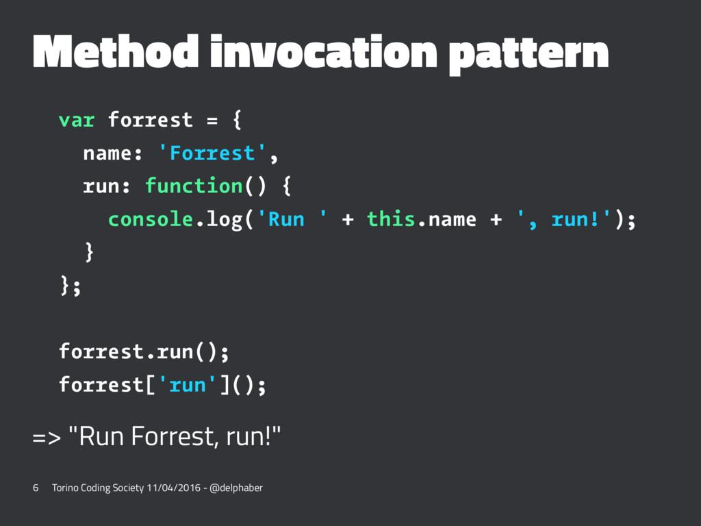 Method invocation pattern var forrest = { name:...