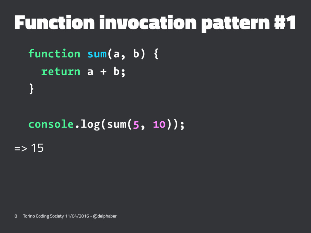 Function invocation pattern #1 function sum(a, ...