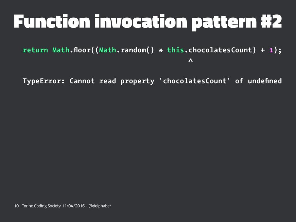 Function invocation pattern #2 return Math.floor...