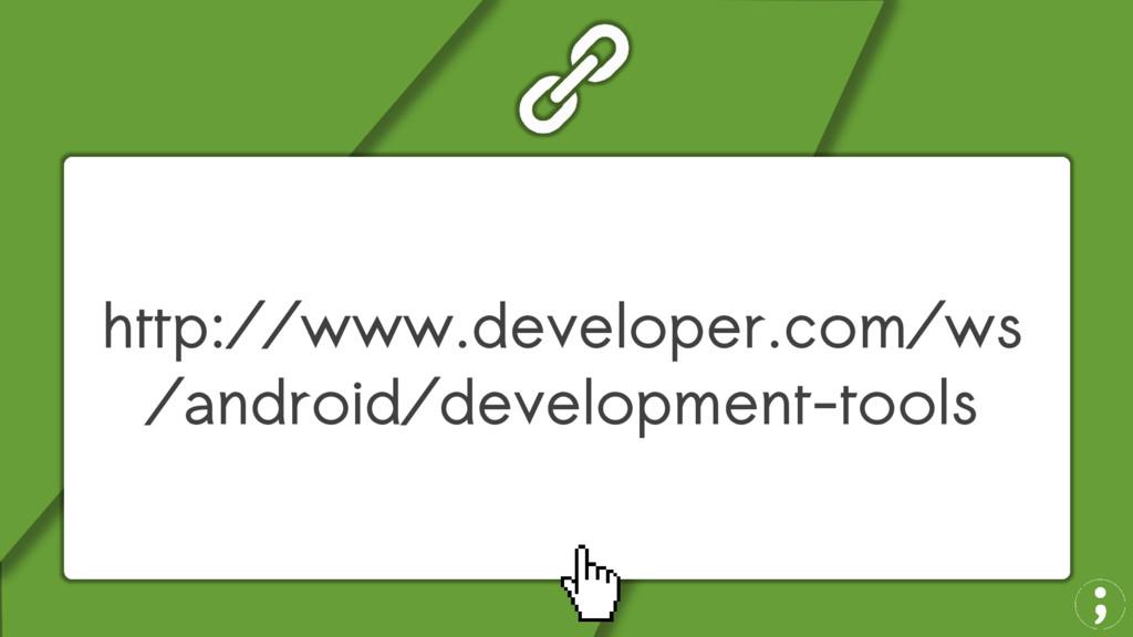 http://www.developer.com/ws /android/developmen...
