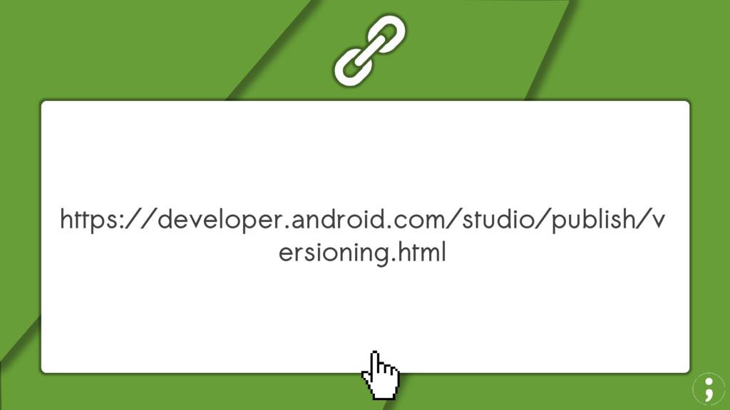 https://developer.android.com/studio/publish/v ...