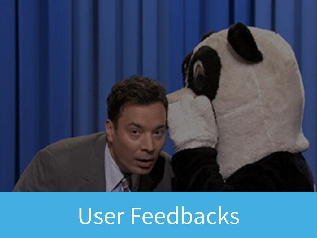 User Feedbacks
