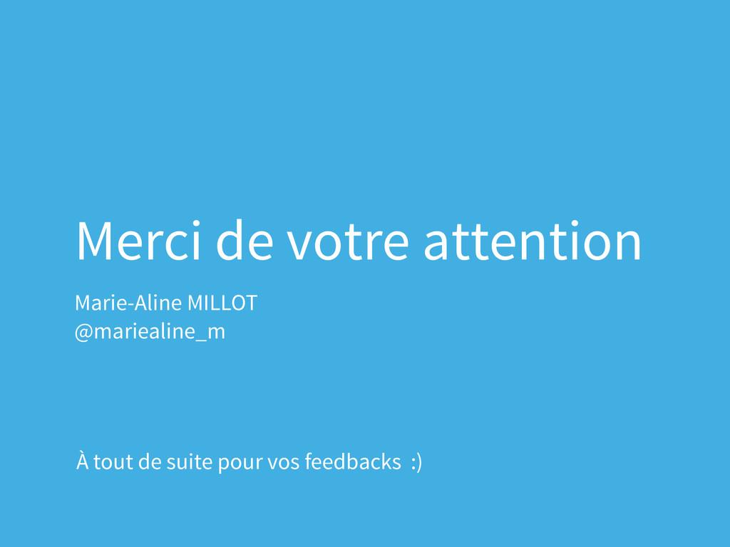 Merci de votre attention Marie-Aline MILLOT @ma...