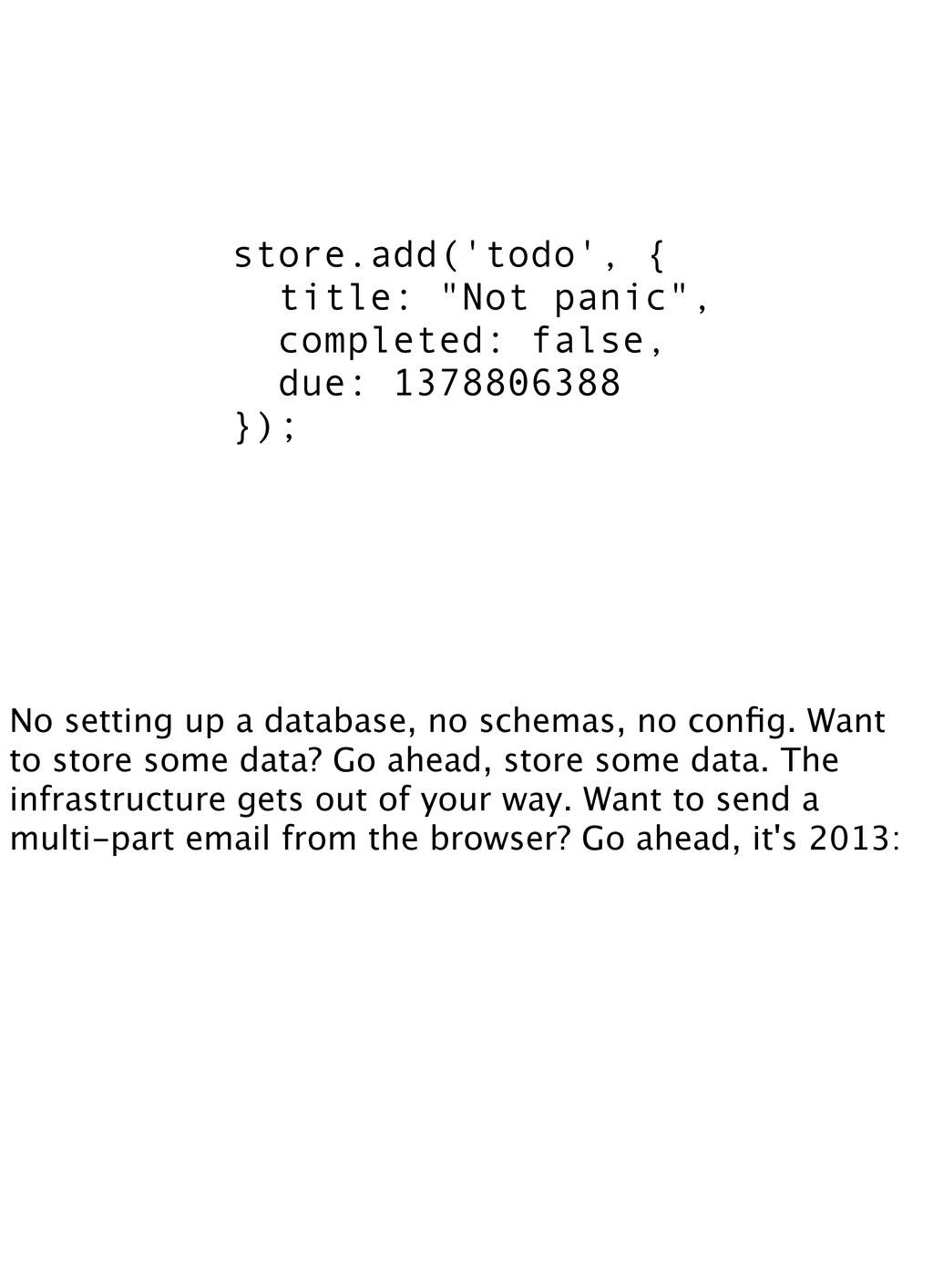 "store.add('todo', { title: ""Not panic"", complet..."