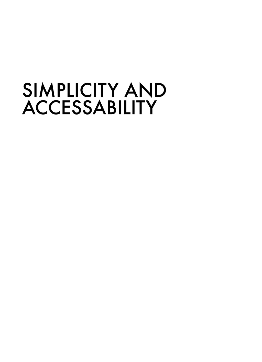 SIMPLICITY AND ACCESSABILITY