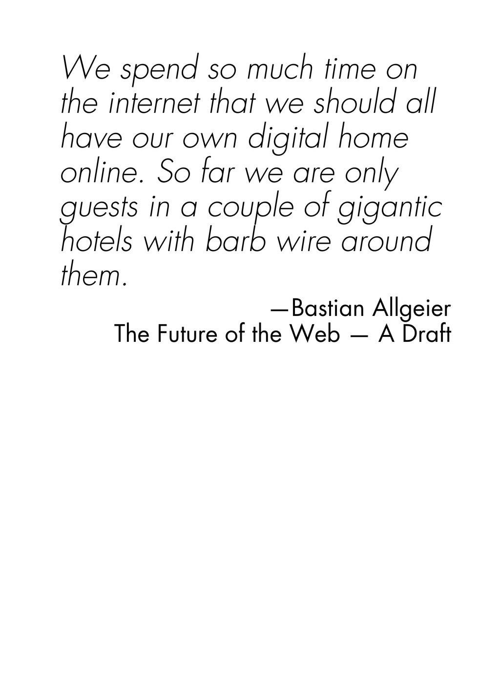 We spend so much time on the internet that we s...