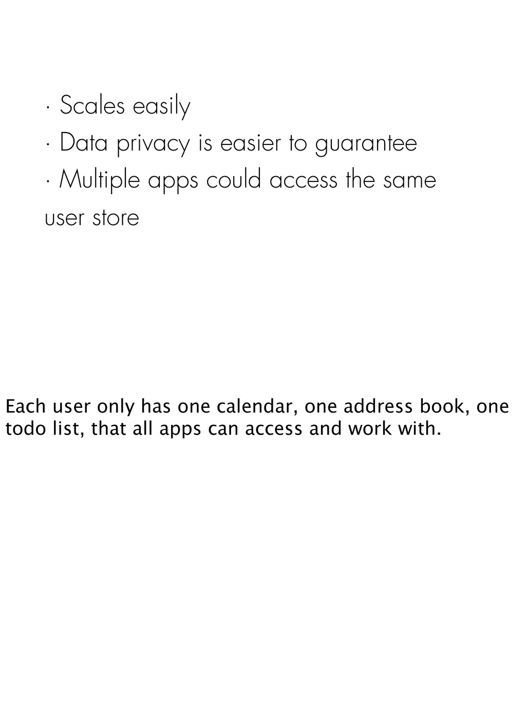 · Scales easily · Data privacy is easier to gua...