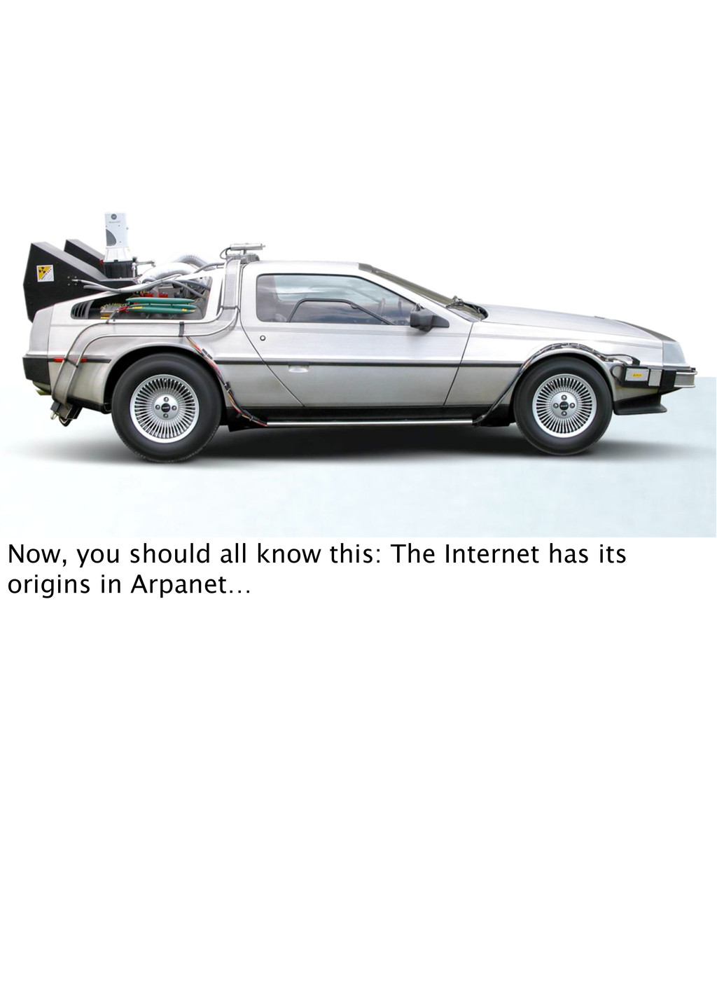 Now, you should all know this: The Internet has...