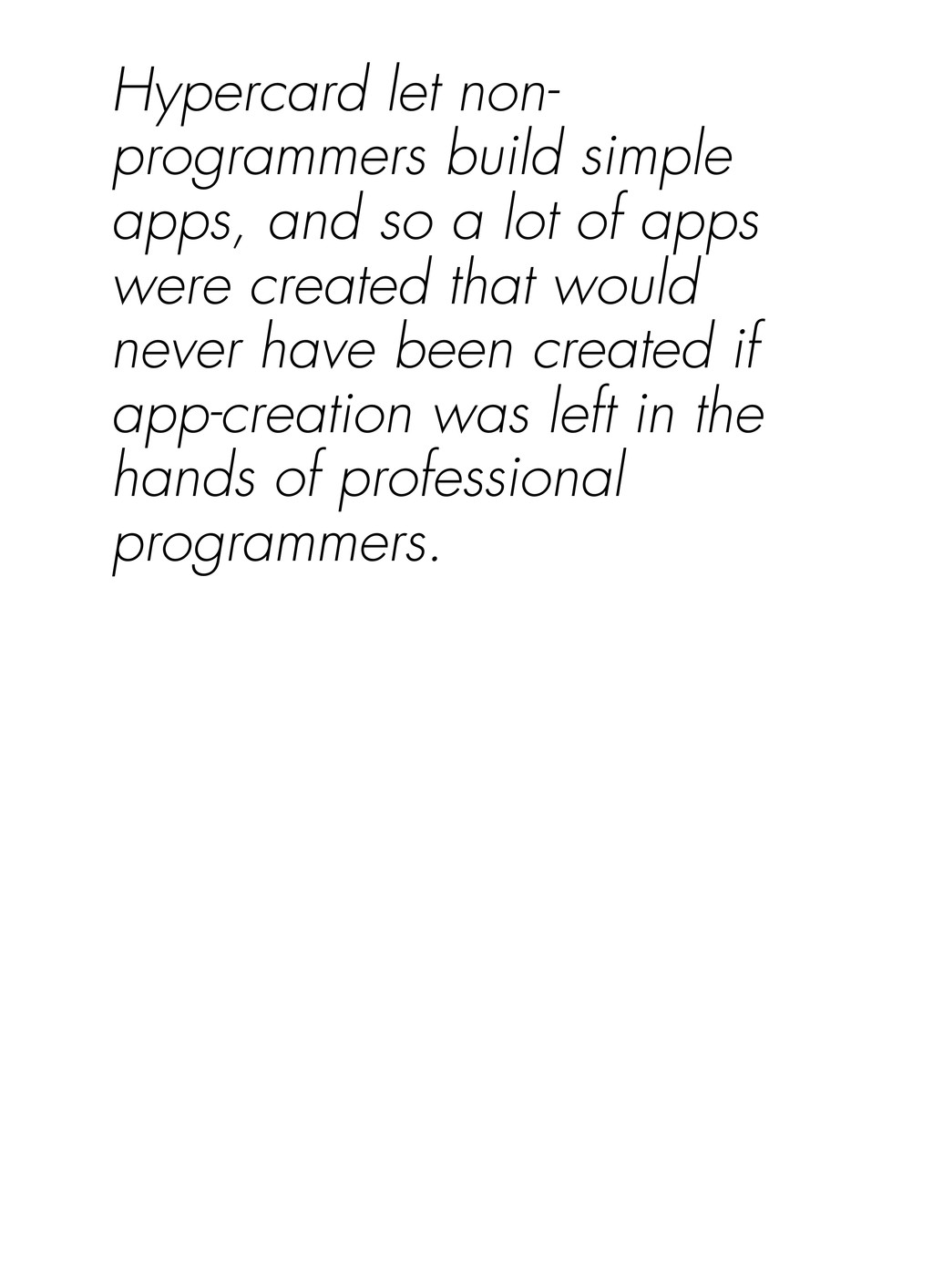 Hypercard let non- programmers build simple app...