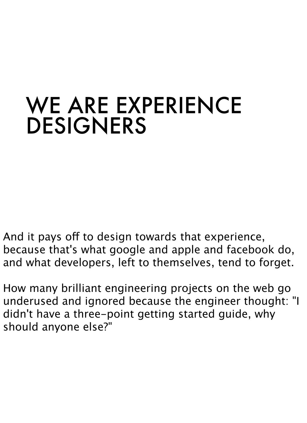 WE ARE EXPERIENCE DESIGNERS And it pays off to ...