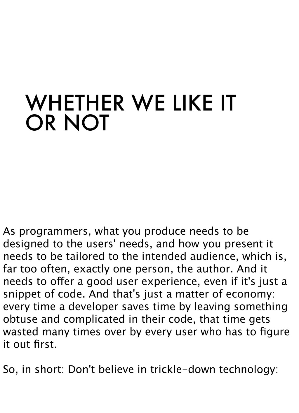 WHETHER WE LIKE IT OR NOT As programmers, what ...