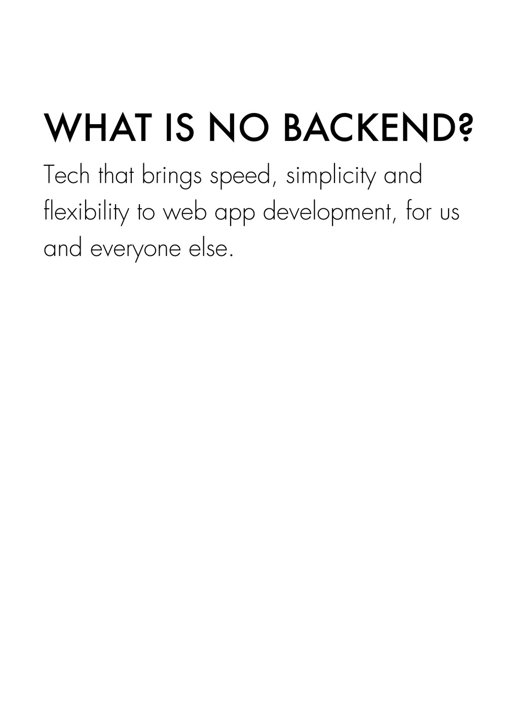 WHAT IS NO BACKEND? Tech that brings speed, sim...
