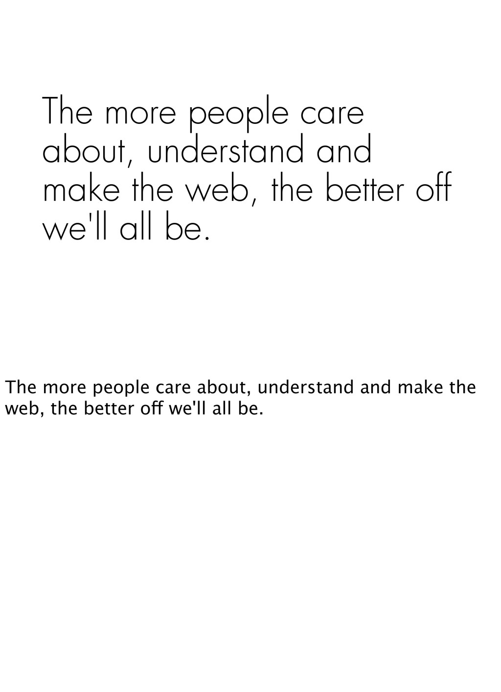 The more people care about, understand and make...