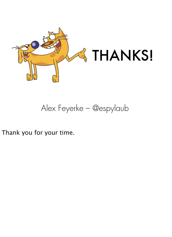THANKS! Alex Feyerke – @espylaub Thank you for ...