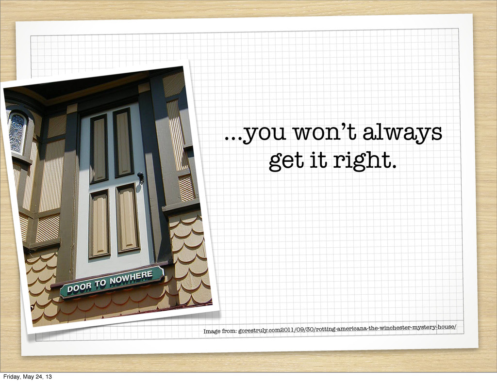 ...you won't always get it right. Image from: g...