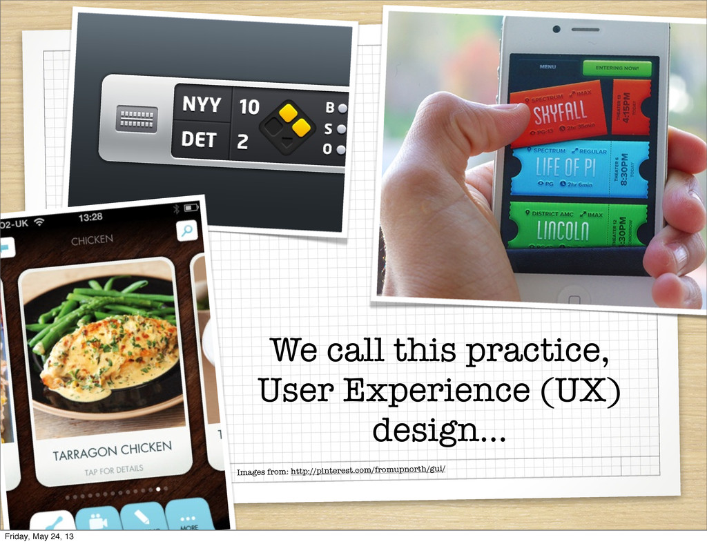 We call this practice, User Experience (UX) des...