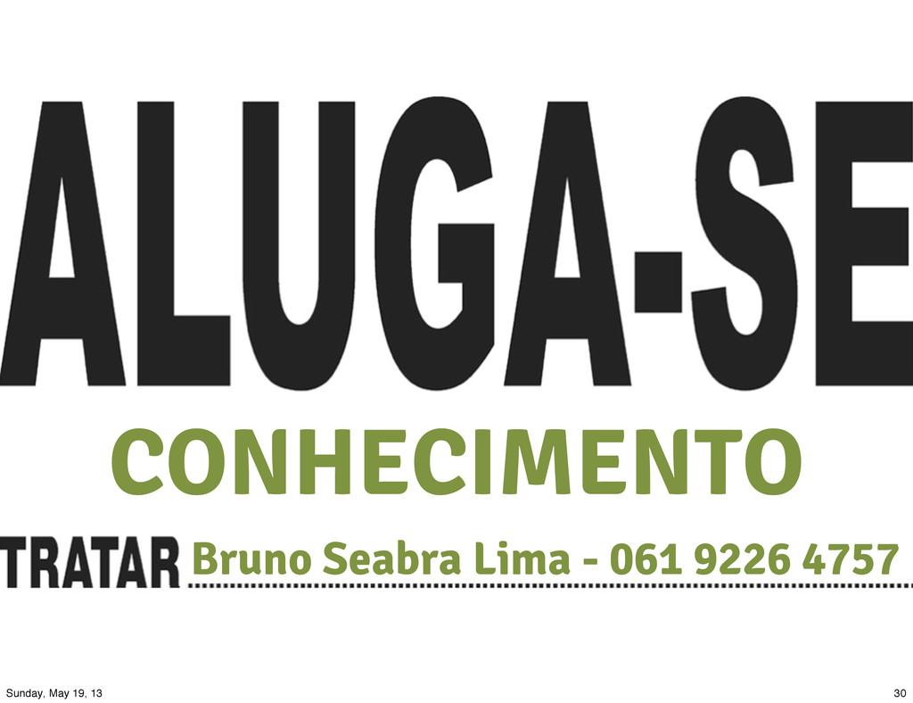 Bruno Seabra Lima - 061 9226 4757 CONHECIMENTO ...