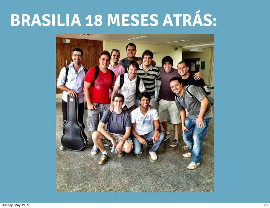 BRASILIA 18 MESES ATRÁS: 61 Sunday, May 19, 13