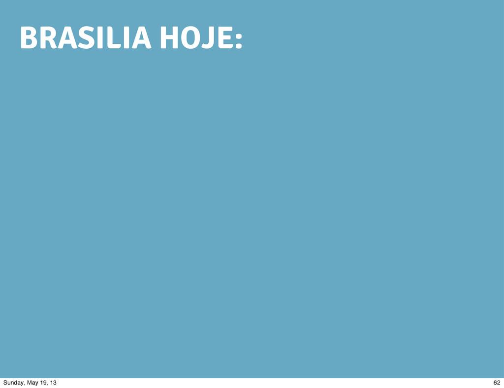 BRASILIA HOJE: 62 Sunday, May 19, 13