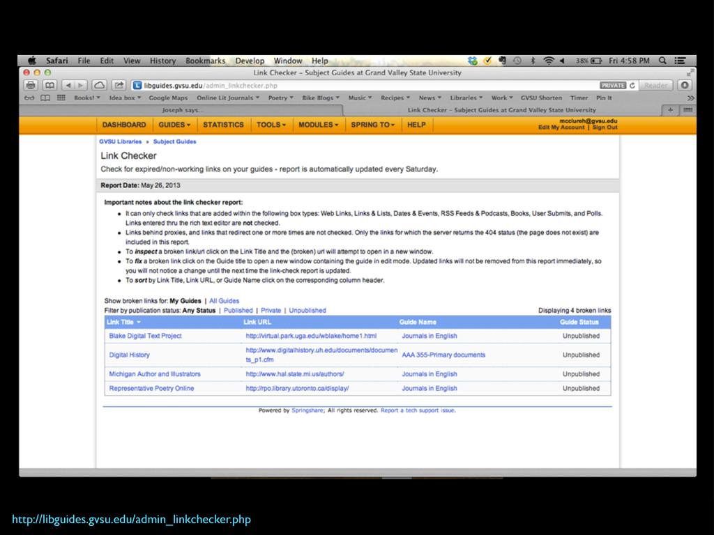 http://libguides.gvsu.edu/admin_linkchecker.php