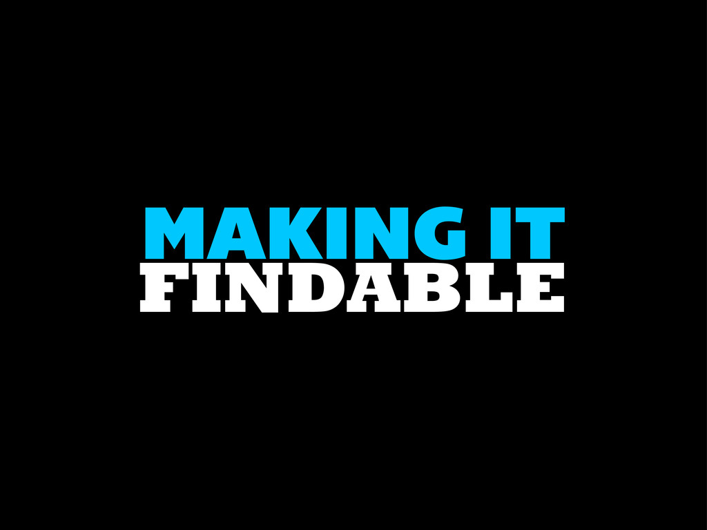 FINDABLE MAKING IT