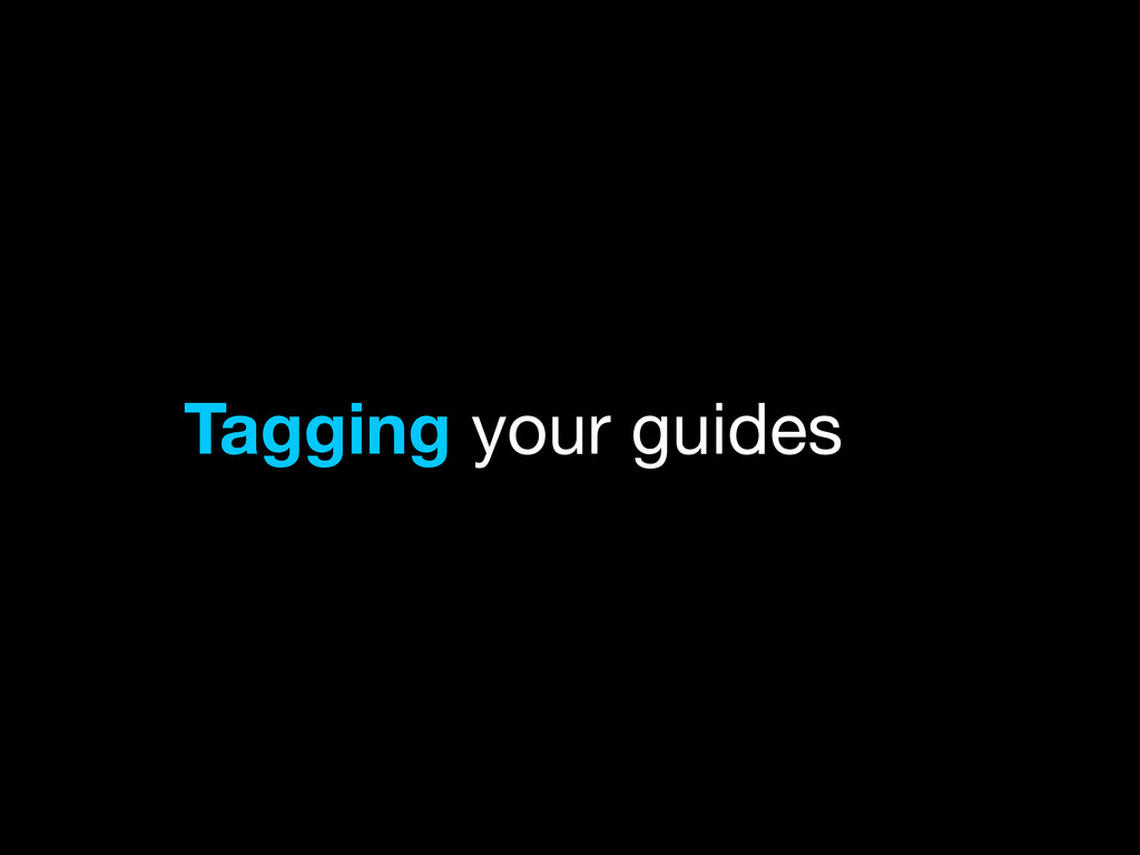 Tagging your guides