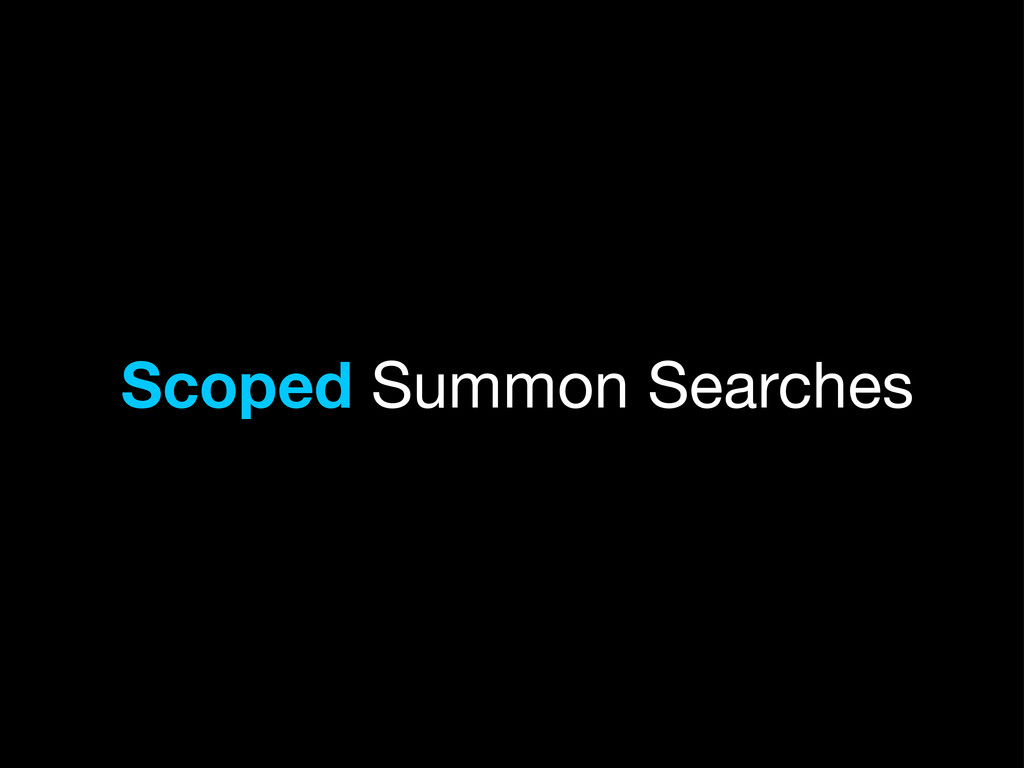 Scoped Summon Searches