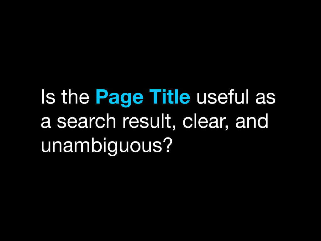 Is the Page Title useful as a search result, cl...