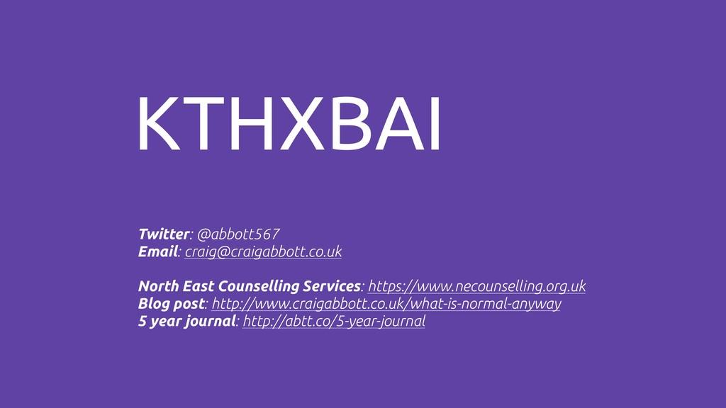 KTHXBAI Twitter: @abbott567 Email: craig@craiga...