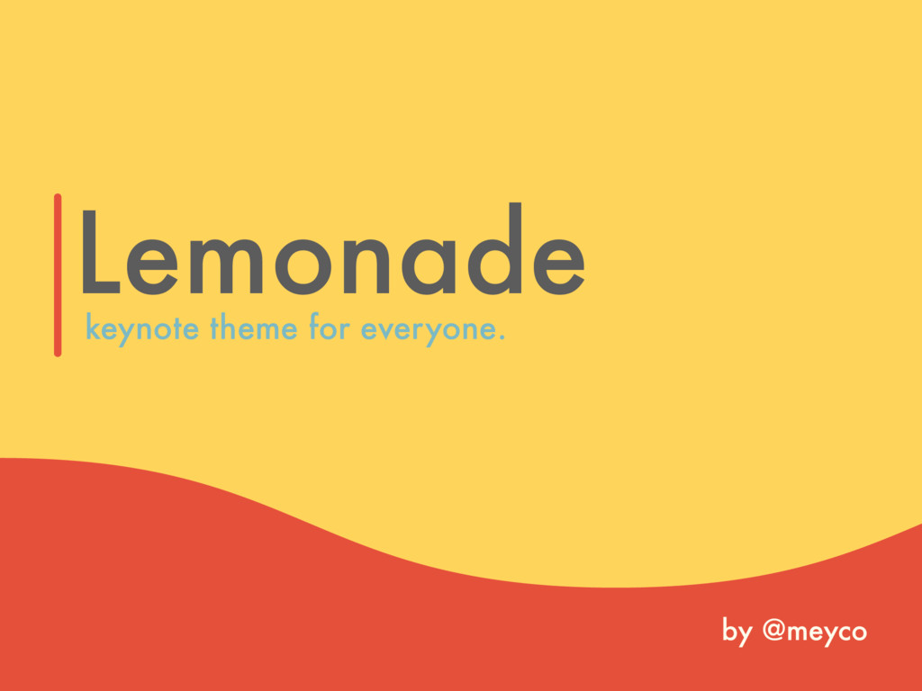 Lemonade by @meyco keynote theme for everyone.