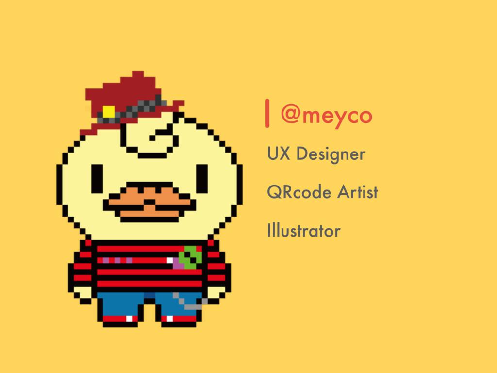 @meyco UX Designer QRcode Artist Illustrator