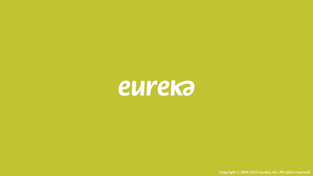 Copyright © 2009-2015 eureka, Inc. All rights r...