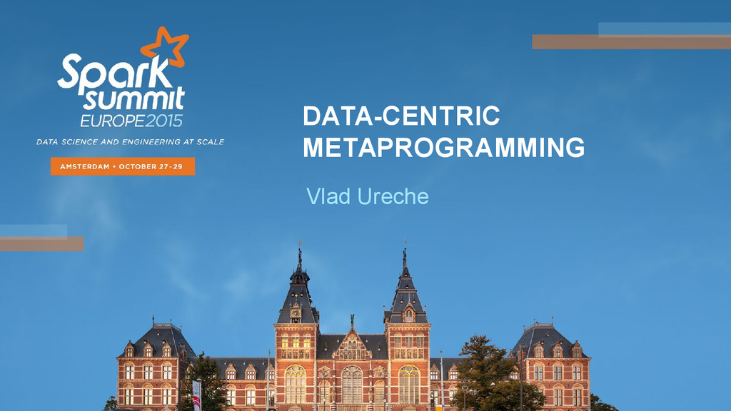 DATA-CENTRIC METAPROGRAMMING Vlad Ureche
