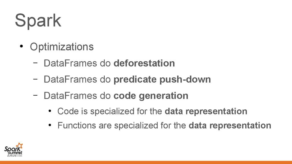 Spark ● Optimizations – DataFrames do deforesta...