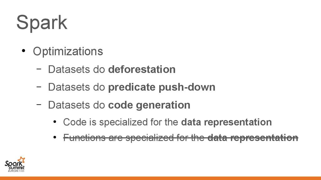 Spark ● Optimizations – Datasets do deforestati...