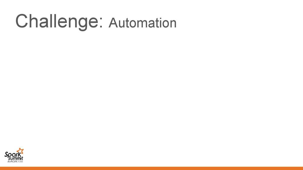 Challenge: Automation