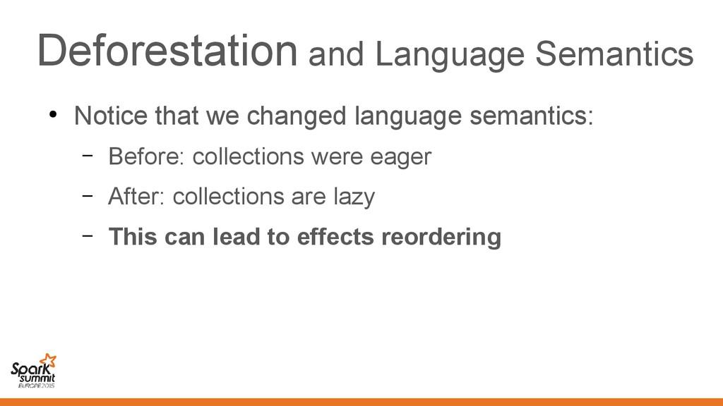Deforestation and Language Semantics ● Notice t...