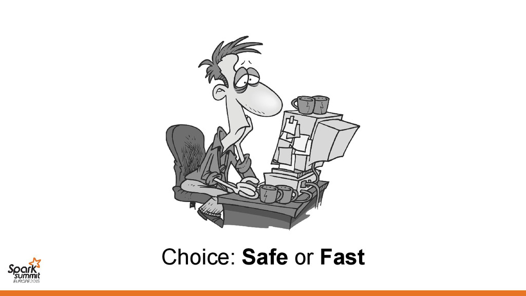 Choice: Safe or Fast