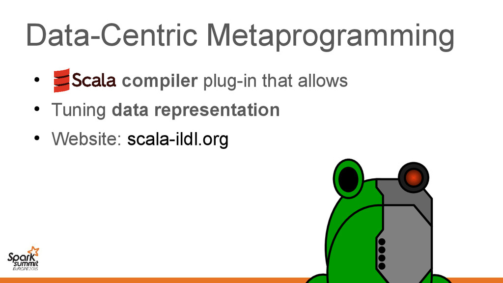 Data-Centric Metaprogramming ● compiler plug-in...