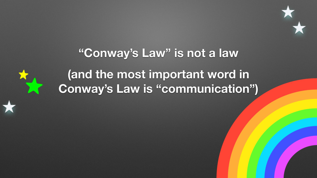 """Conway's Law"" is not a law (and the most impor..."