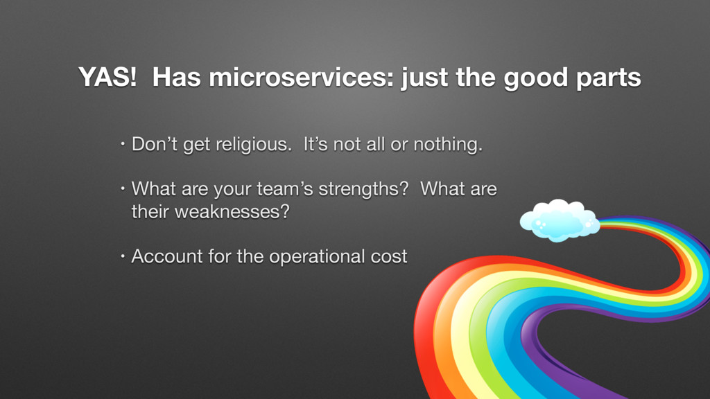YAS! Has microservices: just the good parts • D...
