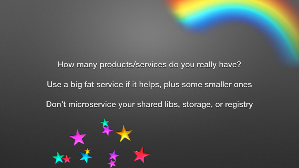 How many products/services do you really have? ...