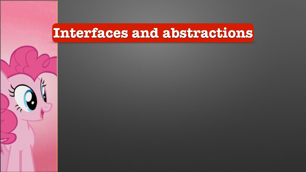 Interfaces and abstractions