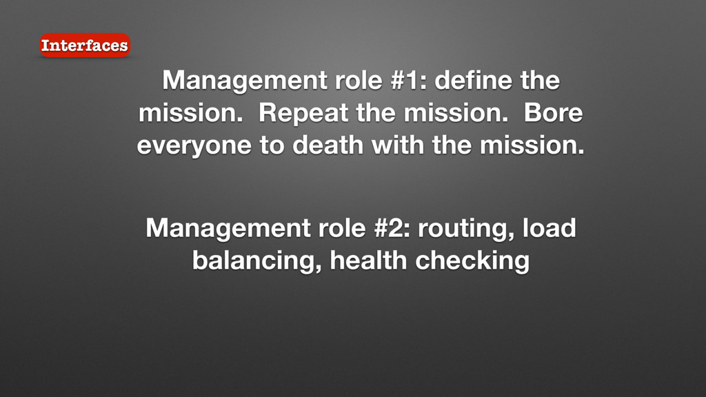 Management role #1: define the mission. Repeat t...