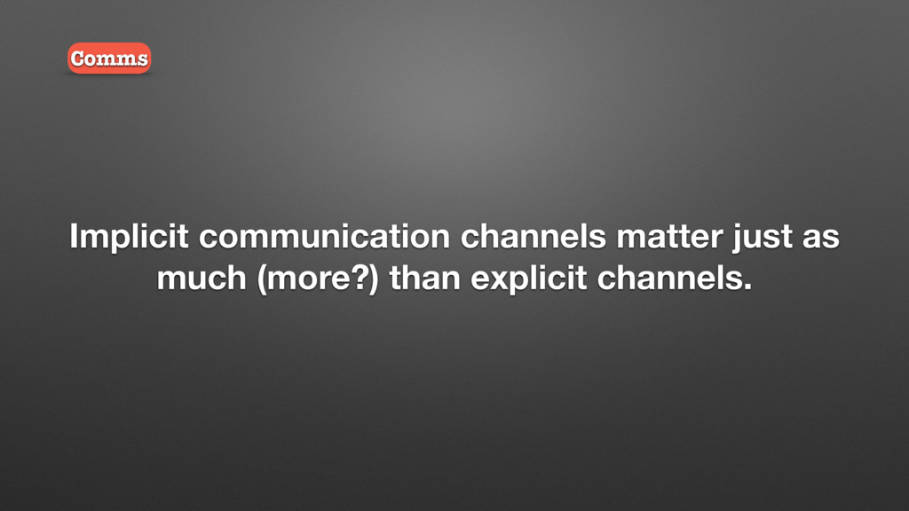 Implicit communication channels matter just as ...