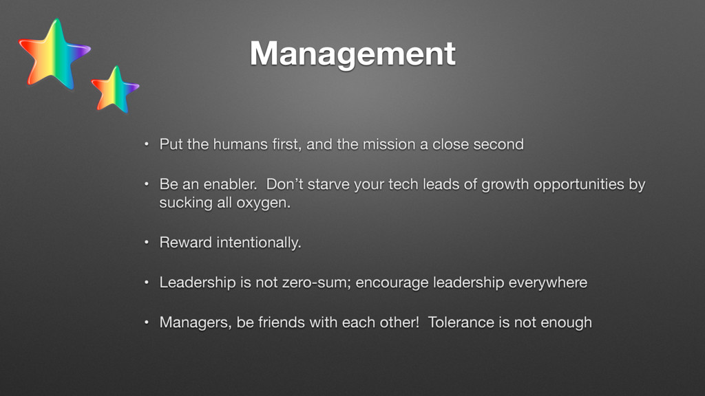 Management • Put the humans first, and the missi...