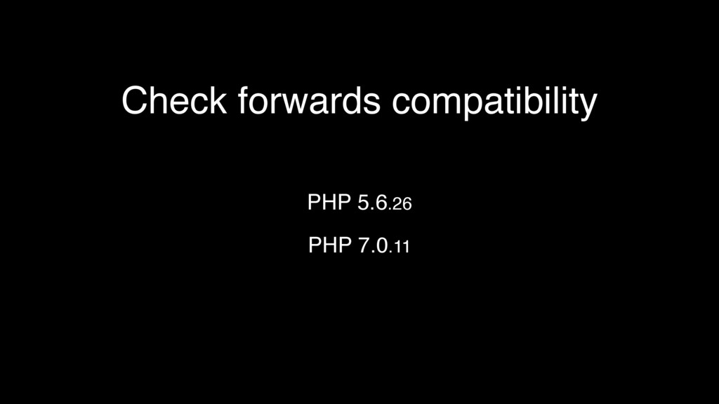 Check forwards compatibility PHP 5.6.26 PHP 7.0...